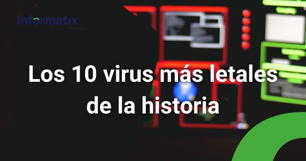 Virus informáticos mas letales