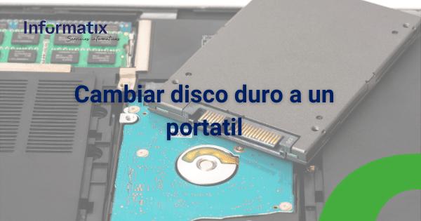 Cambiar el disco duro de un portátil